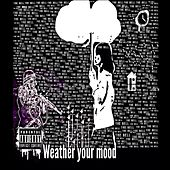 Play & Download Weather Your Mood by The Bell | Napster