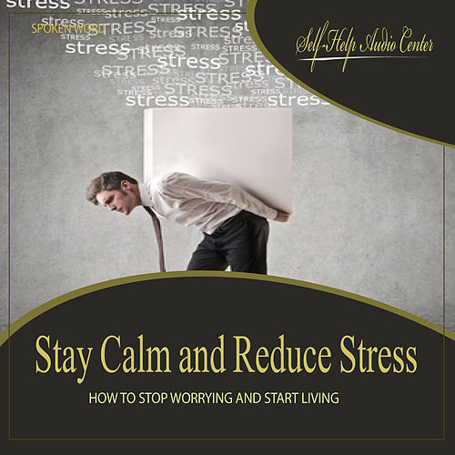 Play & Download Stay Calm and Reduce Stress by Self Help Audio Center | Napster