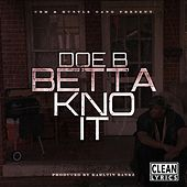 Betta Kno It - Single by Doe B