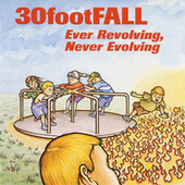 Play & Download Ever Revolving, Never Evolving by 30footFALL | Napster
