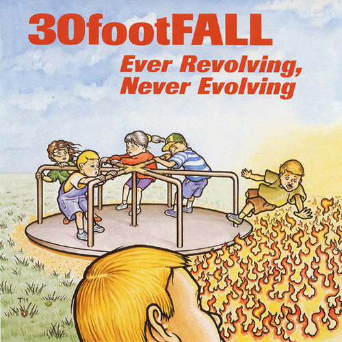 Ever Revolving, Never Evolving by 30footFALL