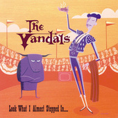 Play & Download Look What I Almost Stepped In by Vandals | Napster