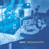 Play & Download Broadcaster by Divit | Napster