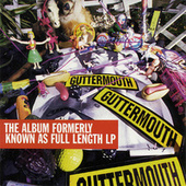Play & Download The Album Formerly Known As Full Length LP by Guttermouth | Napster