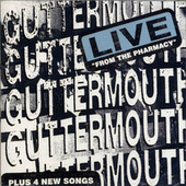 Play & Download Live From The Pharmacy by Guttermouth | Napster