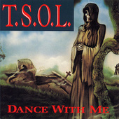 Play & Download Dance With Me by T.S.O.L. | Napster