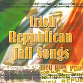 Irish Republican Jail Songs by Dublin City Ramblers