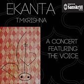 Play & Download Ekanta: T. M. Krishna by T.M. Krishna | Napster