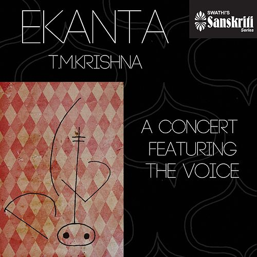Play & Download Ekanta: T. M. Krishna by T.M. Krishna | Napster