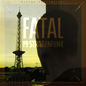 Play & Download 19Straßenfunk by Fatal | Napster