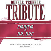 Play & Download A Tribute To - Eminem vs. Dr. Dre by Dubble Trubble | Napster