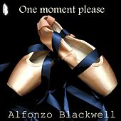 One Moment Please by Alfonzo Blackwell