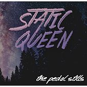 Play & Download Static Queen by The Pedal Stills | Napster