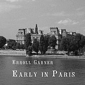 Play & Download Early in Paris by Erroll Garner | Napster