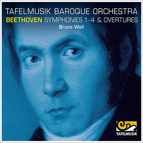 Play & Download Beethoven: Symphonies 1-4, Overtures by Tafelmusik Baroque Orchestra | Napster