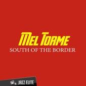 South of the Border von Mel Tormè