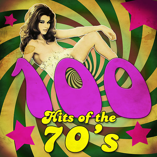 100 Hits of the 70's by Various Artists