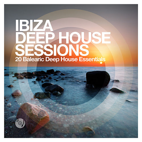 Ibiza Deep House Sessions by Various Artists