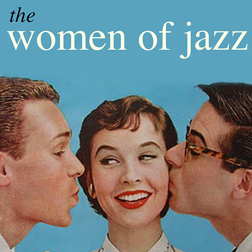 Play & Download The Women of Jazz by Various Artists | Napster