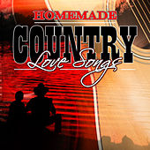 Play & Download Homemade Country Love Songs by Various Artists | Napster