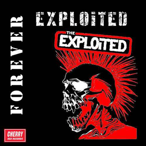 Play & Download Forever Exploited by The Exploited | Napster
