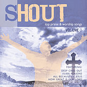 Play & Download Shout – Top 100 Worship Songs, Vol. 7 by Various Artists | Napster