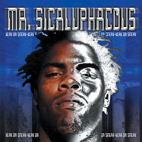 Play & Download Mr. Sicaluphacous by Keak Da Sneak | Napster