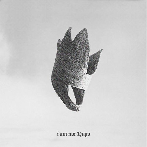 Play & Download I Am Not Hugo by Hugo | Napster