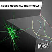 Play & Download House Music All Night, Vol. 11 by Various Artists | Napster