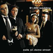 Play & Download Exile on Dame Street by $1000 Wedding | Napster