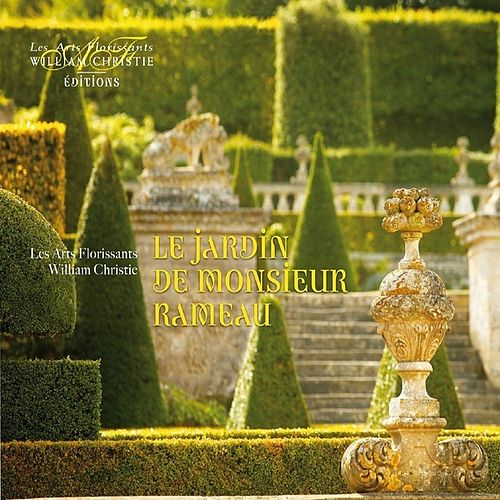 Play & Download Le Jardin de Monsieur Rameau by Les Arts Florissants | Napster