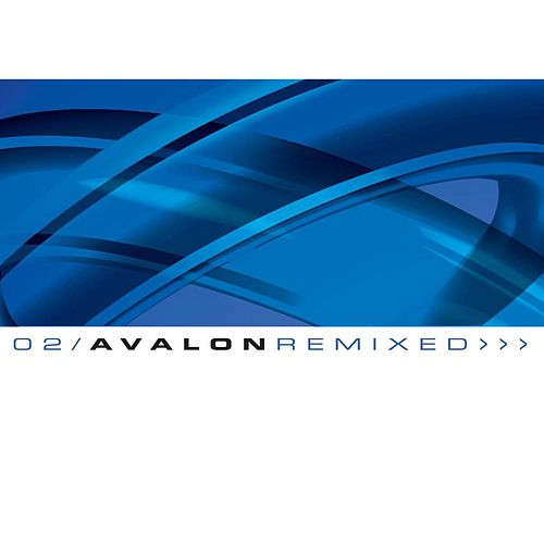 O2 / Avalon Remixed by Avalon