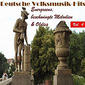 Deutsche Volksmusik Hits - Evergreens, beschwingte Melodien & Oldies, Vol. 4 by Various Artists