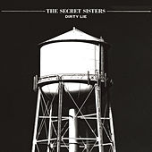 Play & Download Dirty Lie by Secret Sisters | Napster
