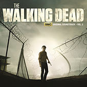 Play & Download The Walking Dead: AMC Original Soundtrack, Vol. 2 by Various Artists | Napster