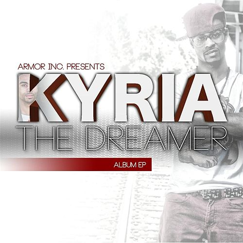 Play & Download The Dreamer by Kyria | Napster