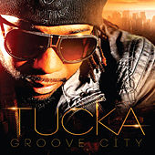 Play & Download Groove City by Tucka | Napster