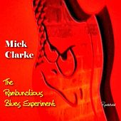 Play & Download The Rambunctious Blues Experiment by Mick Clarke | Napster