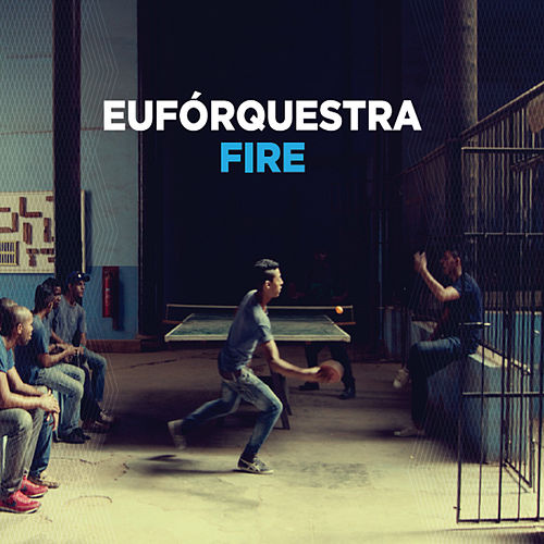 Play & Download Fire by Euforquestra | Napster
