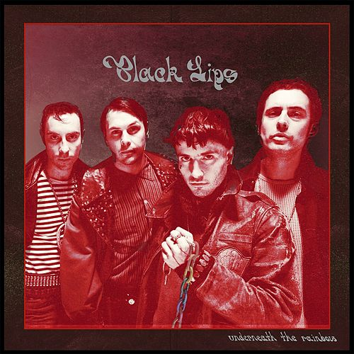 Play & Download Underneath The Rainbow by Black Lips | Napster