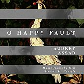 Play & Download O Happy Fault by Audrey Assad | Napster