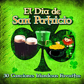 El Día de San Patricio - 30 canciones Irlandesas Favoritas by Various Artists