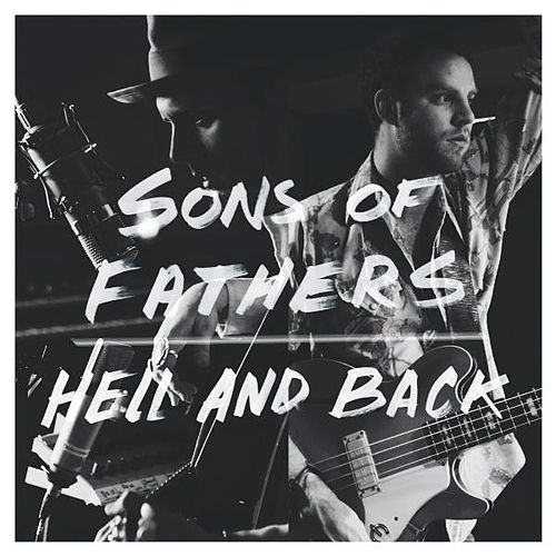 Play & Download Hell and Back by Sons Of Fathers | Napster