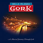 Play & Download Bella Irlanda - Cork by Various Artists | Napster