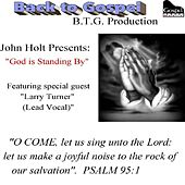 Play & Download God Is Standing by (feat. Larry Turner) by John Holt   Napster