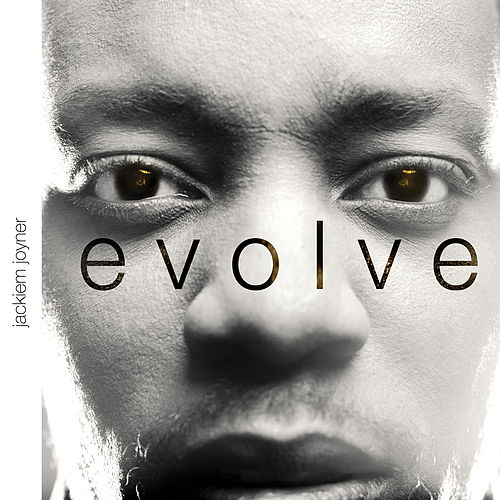 Play & Download Evolve by Jackiem Joyner | Napster