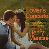 Play & Download A Lover's Concerto - Classics of Henry Mancini Including Rhapsody in Blue, Stardust, Smoke Gets in Your Eyes, Baby Elephant Walk, Pink Panther, And More! by Various Artists | Napster