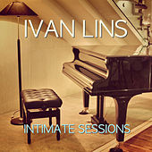 Play & Download Intimate Sessions - EP by Ivan Lins | Napster