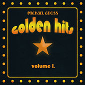 Play & Download Golden Hits, Vol. 1 by Michael Gross | Napster