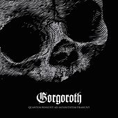 Play & Download Quantos Possunt Ad Satanitatem Trahunt by Gorgoroth | Napster